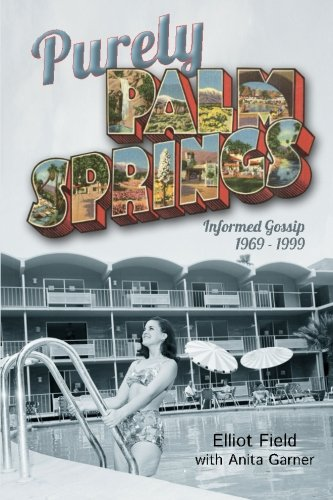 Purely Palm Springs: Informed Gossip 1969-1999
