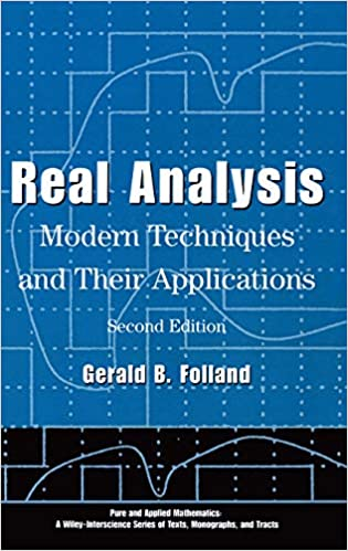 Real Analysis: Modern Techniques and Their Applications: Gerald B