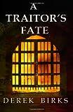 A Traitor's Fate, Derek Birks, 1494941848