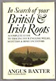 In Search of Your British and Irish Roots, Angus Baxter, 0688013503