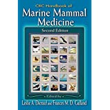 CRC Handbook of Marine Mammal Medicine: Health, Disease, and Rehabilitation, Second Edition