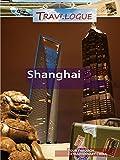 Travelogue - Shanghai China