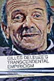 Gilles Deleuze's Transcendental Empiricism: From Tradition to Difference (Plateaus New Directions in Deleuze Studies)