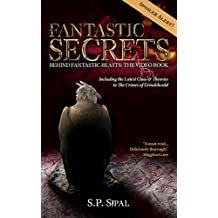 Fantastic Secrets Behind Fantastic Beasts: The Video Book: Including the Latest Clues and Theories to The Crimes of Grindelwald (Fantastic Secrets Video Book)
