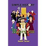 Simple History: A simple guide to Henry VIII
