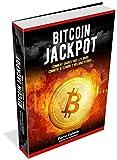 LE BITCOIN: JACKPOT!: Les Futures Cryptos à 2 500% (French Edition)