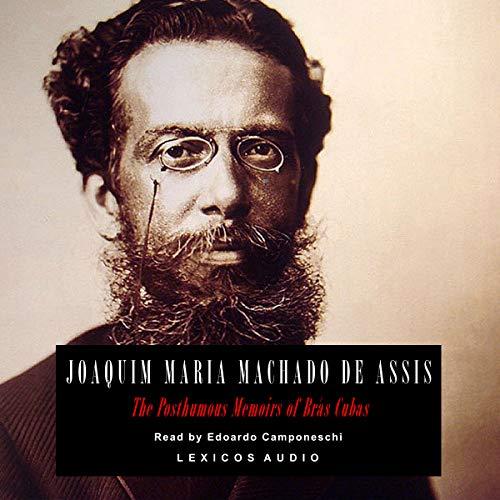 The Posthumous Memoirs of Brás Cubas by Lexicos Audio