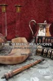The Semitic Religions - Hebrew, Jewish, Christian and Moslem, David Kay, 1406788449