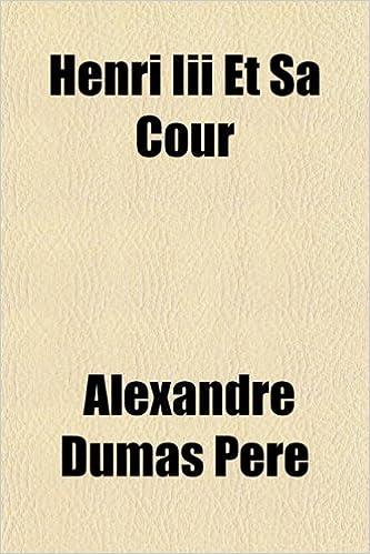 henri iii et sa cour french edition