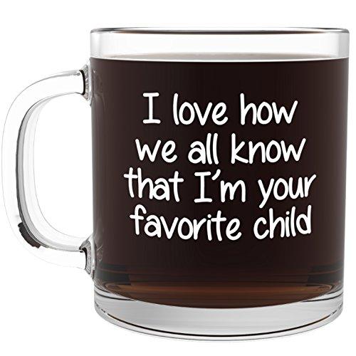 I'm Your Favorite Child Funny Glass Coffee Mug