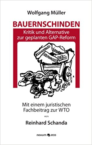 Book Bauernschinden: Kritik und Alternative zur geplanten GAP-Reform