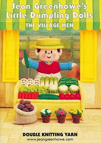 Jean Greenhowe Knitting (Jean Greenhowe Knitting Pattern Book Little Dumpling Men)