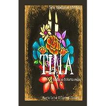 Tina: Basada en Historias verdaderas (Spanish Edition)