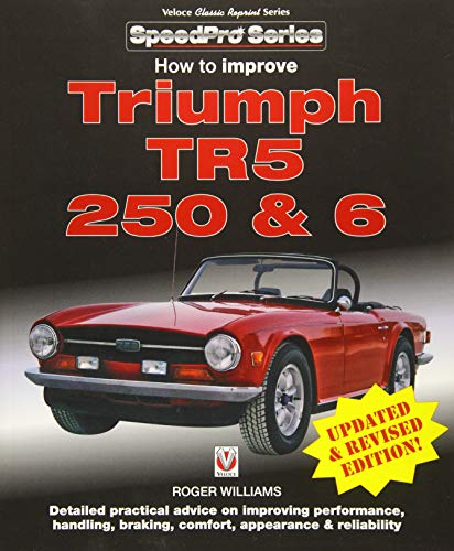How to Improve Triumph TR5, 250 & 6 - Updated & Revised Edition! (SpeedPro Series)