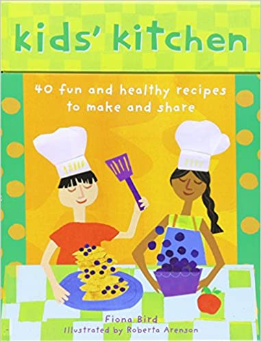 Kid\'s Kitchen: 40 Fun and Healthy Recipes to Make and Share: Fiona ...