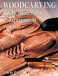 Woodcarving: Tools, Materials & Equipment