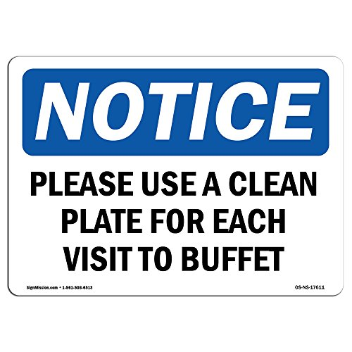 OSHA Notice Sign - Please Use Clean Plate for Each Visit to Buffet | Aluminum Sign | Protect Your Business, Work Site, Warehouse & Shop | Made in The USA ()