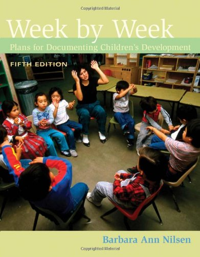Week by Week: Plans for Documenting Children's Development (Whats New in Early Childhood)