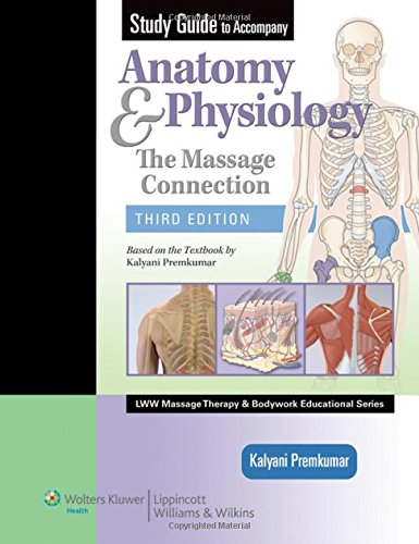 Study Guide to Accompany Anatomy & Physiology: The Massage Connection (LWW Massage Therapy and Bodywork Educational