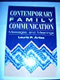 Contemporary Family Communication, Arliss, Laurie P., 031205680X