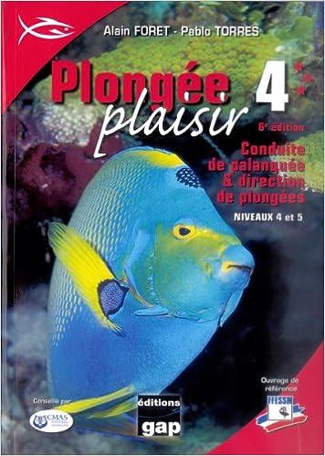 Livre gratuit à télécharger Plongée Plaisir Niveaux 4 et 5 - 6e Edition 274170404X en français PDF
