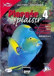 Plongée Plaisir Niveaux 4 et 5 - 6e Edition
