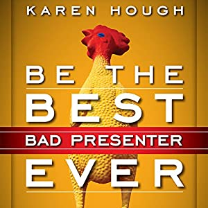 Be the Best Bad Presenter Ever Audiobook