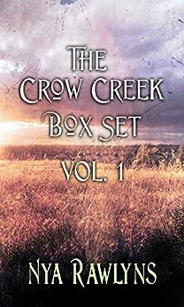 The Crow Creek Box Set Vol. 1 by [Rawlyns, Nya]