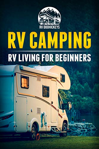 RV Camping: RV Living for Beginners (Best Route Through Yellowstone)