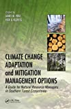 Climate Change Adaptation and Mitigation Management Options, , 1466572752