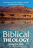 Biblical Theology: Covenants and the Kingdom of God