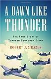 A Dawn Like Thunder, Robert J. Mrazek, 0316021393