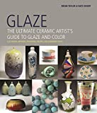 img - for Glaze: The Ultimate Ceramic Artist's Guide to Glaze and Color book / textbook / text book
