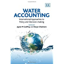 Water Accounting: International Approaches to Policy and Decision-Making