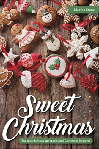 Christmas Desserts Uk.Sweet Christmas The Most Famous And Traditional Christmas