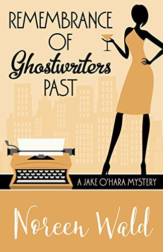 Remembrance of Ghostwriters Past (A Jake O'Hara Mystery Book 4)