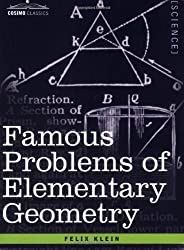 Famous Problems of Elementary Geometry: The Duplication of the Cube, the Trisection of an Angle, the Quadrature of the Circle. (Cosimo Classics)