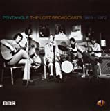 Lost Broadcasts: 1968-1972 by Pentangle (2004-03-22)