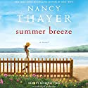 Summer Breeze: A Novel Audiobook by Nancy Thayer Narrated by Kimberly Farr