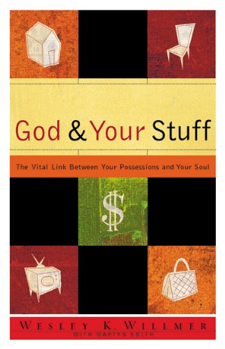 God and Your Stuff: The Vital Link Between Your Possessions and Your Soul (Designed for Influence)