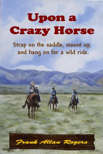 Upon A Crazy Horse by [Frank Allan Rogers]