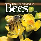 Exploring the World of Bees, Tracy C. Read, 1554078822