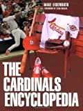 img - for The Cardinals Encyclopedia (Baseball Encyclopedias of North America) by Mike Eisenbath (2000-06-12) book / textbook / text book