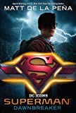 Superman: Dawnbreaker (DC Icons Series)