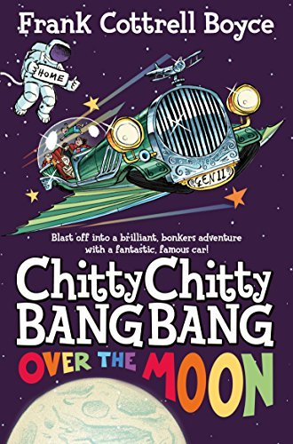 Chitty Chitty Bang Bang Over the Moon by Frank Cottrell Boyce (2014-06-05)