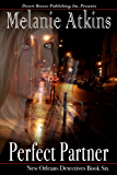 Perfect Partner (New Orleands Detectives Book 6)