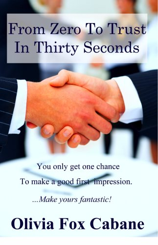 From Zero to Trust in Thirty Seconds: How to Make a Fantastic First Impression