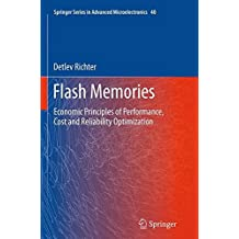 Flash Memories: Economic Principles of Performance, Cost and Reliability Optimization