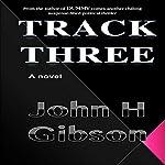 Track Three | John Gibson