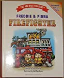 img - for Freddie & Fiona, Firefighter, You Are What You Read, Pretendables Public Service Series (Pretendable book / textbook / text book